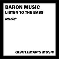 Baron Music Listen To The Bass