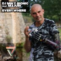 DJ Miky Bionic feat. Majuri Everywhere