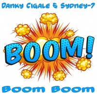 Danky Cigale & Sydney-7 Boom Boom (Let's Go Boom Boom)