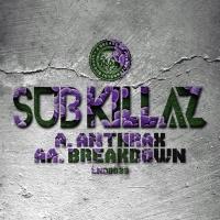 Sub Killaz ANTHRAX/BREAKDOWN