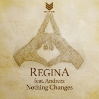 Regina Feat Andrezz Nothing Changes