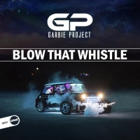 Garbie Project Blow That Whistle
