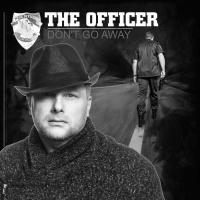 The Officer Don't Go Away