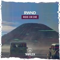 Rwnd Ride Or Die