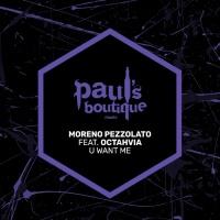 Moreno Pezzolato Feat Octahvia U WANT ME