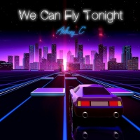 Anthony C We Can Fly Tonight