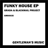 Grada, Blackmail Project Funky House EP