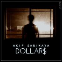 Akif Sarikaya Dollars