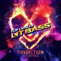 Flip Capella Lit Bass The Remixes
