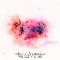 Velocity Nine Infinite Dreamstate