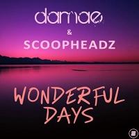 Damae & Scoopheadz Wonderful Days