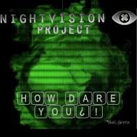 Night Vision Project How Dare You