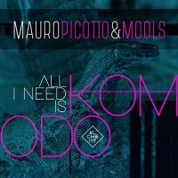 Mauro Picotto & MOOLS All I Need Is Komodo