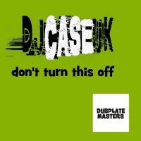 Djcaseuk Don't Turn This Off