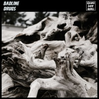 Badline Drugs