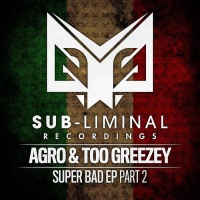 Agro & Too Greezey Super Bad Part 2