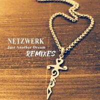 Netzwerk Just Another Dream (remixes)