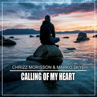 Chrizz Morisson And Marko Skye Calling Of My Heart