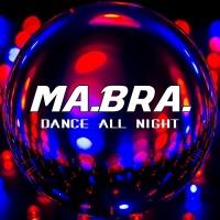 Ma.Bra Dance All Night