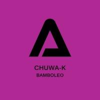 Chuwa-k Bamboleo
