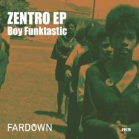 Boy Funktastic Zentro EP