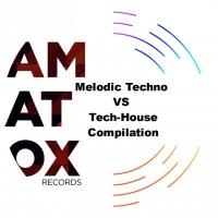 Amatox Melodic Techno Vs Tech-House Compilation