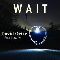 David Orixe Feat Miss Ivet Wait