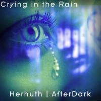 Herhuth Afterdark Crying In The Rain