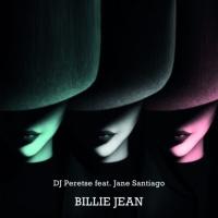 Dj Peretse Feat Jane Santiago Billie Jean