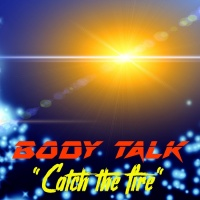 Body Talk Catch The Fire
