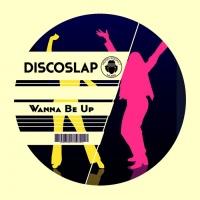 Discoslap Wanna Be Up
