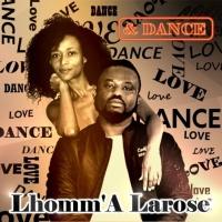 Lhomm\'a Larose Love & Dance