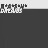 N*a*s*h* Dreams