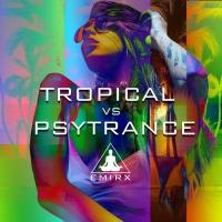 Emirx Tropical Vs Psytrance