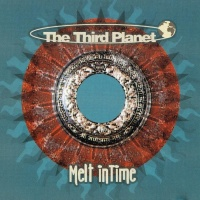 The Third Planet Melt In Time