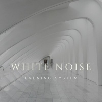 Evening System White Noise