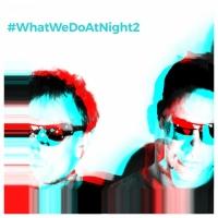 Blank & Jones #WhatWeDoAtNight 2