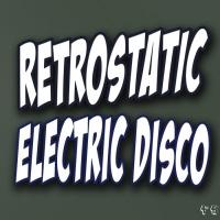 Retrostatic Electric Disco