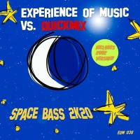 Experience Of Music vs Quickmix Space Bass 2k20