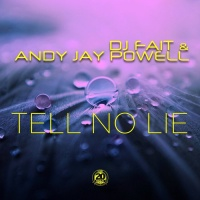 Dj Fait, Andy Jay Powell Tell No Lie