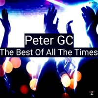 Peter Gc The Best Of All The Times