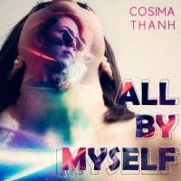 Cosima Thanh All By Myself