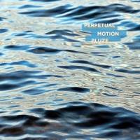 Bluze Perpetual Motion