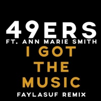 49ers I Got The Music (Faylasuf Remix)