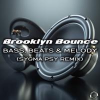 Brooklyn Bounce Bass, Beats & Melody (Sygma Psy remix)