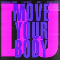 Kane West, Thomas Von Party Feat  Pony, Cecile Believe DJ Move Your Body
