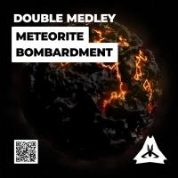 Double Medley Meteorite Bombardment