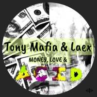 Laex, Tony Mafia Money, Love & Acid