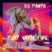 Dj Panya Play With Fire