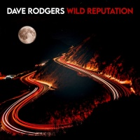 Dave Rodgers Wild Reputation